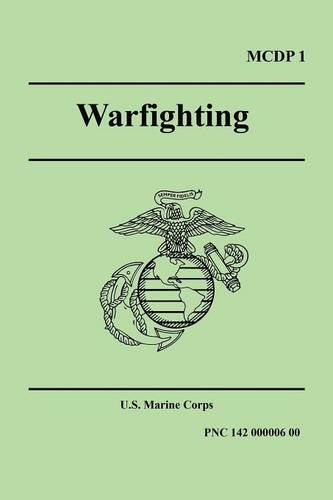 WARFIGHTING (Marine Corps Doctrinal Publication 1)