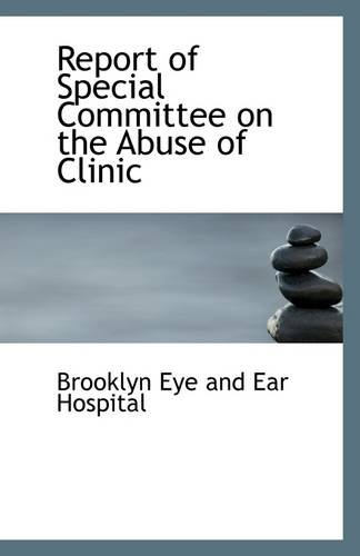 Report of Special Committee on the Abuse of Clinic