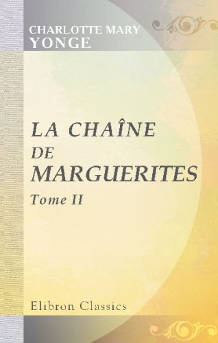 La chaîne de marguerites: Traduit de l'anglais par m-lle Rilliet de Constant. Tome 2