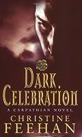 Dark Celebration: Number 17 in series ('Dark' Carpathian)