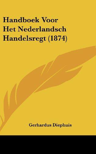 Handboek Voor Het Nederlandsch Handelsregt (1874)