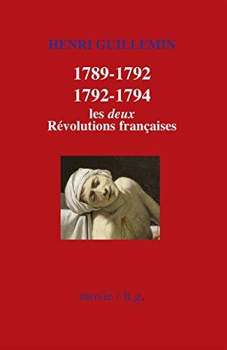 1789-1792/1792-1794 : Les deux Révolutions françaises: Histoire de France (HG)