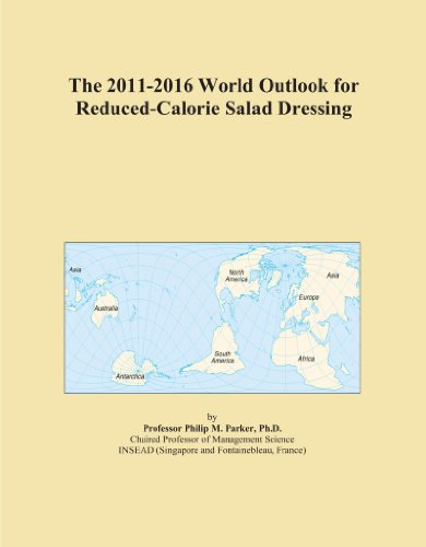 The 2011-2016 World Outlook for Reduced-Calorie Salad Dressing