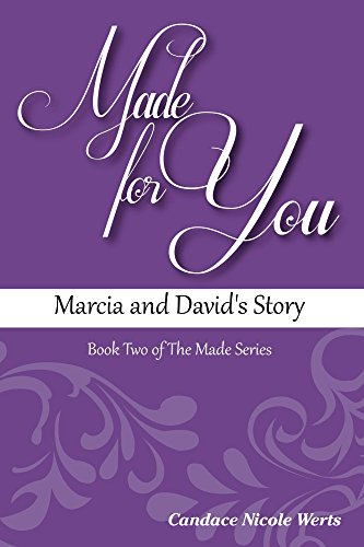 Made for You: Marcia and David's Story by Candace Nicole Werts