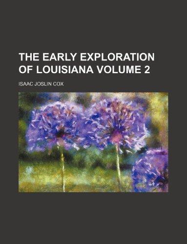 The early exploration of Louisiana Volume 2