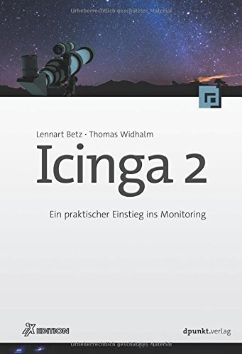 Icinga 2 (ix Edition): Ein praktischer Einstieg ins Monitoring