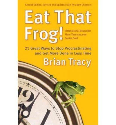 (Eat That Frog!: 21 Great Ways to Stop Procrastinating 