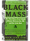 Black Mass, True Story of an Unholy Alliance between the FBI and the Irish Mob