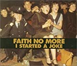 I Started A Joke #1 by Faith No More