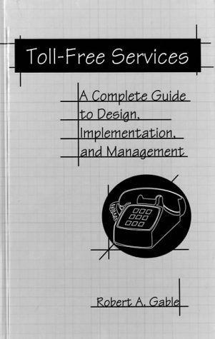 toll-free-services-a-complete-guide-to-design-implementation-and-management-artech-house-telecommuni