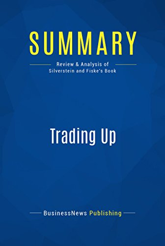 summary-trading-up-review-and-analysis-of-silverstein-and-fiskes-book-english-edition