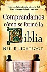 Comprendamos Como Se Formo la Biblia de Neil R. Lightfoot, best seller en ingles (edicion en español).