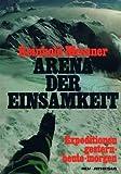 echange, troc Reinhold Messner - Arena der Einsamkeit. Expeditionen gestern, heute, morgen