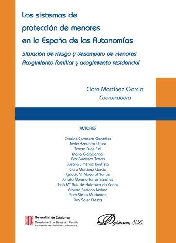 Los sistemas de proteccion de menores en la Espana de las autonomias/ The systems of child protection in Spain's autonom