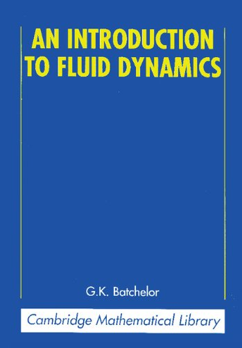An Introduction to Fluid Dynamics (Cambridge Mathematical...