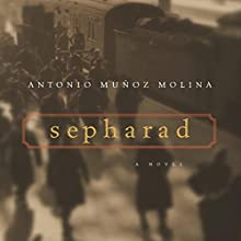 Sepharad | Livre audio Auteur(s) : Antonio Muñoz Molina Narrateur(s) : David DeSantos