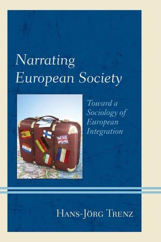 Narrating European Society: Toward a Sociology of European Integration