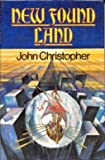 New Found Land (Puffin Books) (0140316833) by Christopher, John