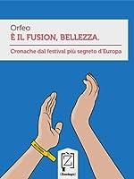 � il Fusion, bellezza: Cronache dal festival pi� segreto d'Europa: 7 (Gliuni)