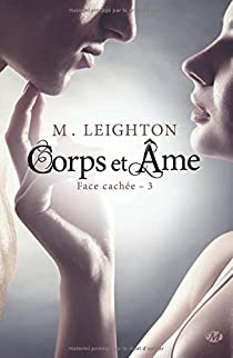 Face cachée, Tome 3 : Corps et âme par Leighton