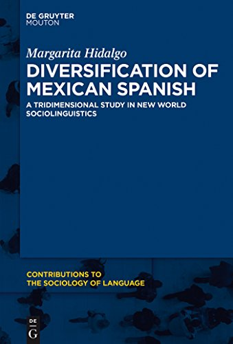 diversification-of-mexican-spanish-a-tridimensional-study-in-new-world-sociolinguistics-contribution