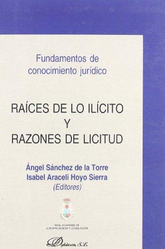 Raices De Lo Ilícito Y Razones De Licitud (Spanish Edition)