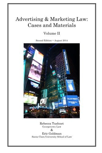 Advertising and Marketing Law: Cases and Materials (Volume 2)