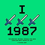 I Played 1987 - The Greatest Arcade, Console and Home Computer Game Themes of 1987
