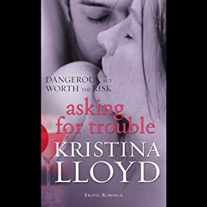 Asking for Trouble | [Kristina Lloyd]