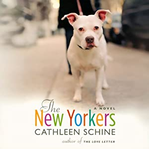 The New Yorkers: A Novel | [Cathleen Schine]