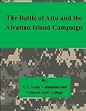 The Battle of Attu and the Aleutian Island Campaign