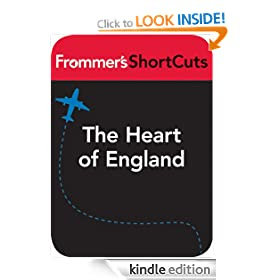 The Heart of England: Frommer's ShortCuts: Frommer's Shortcuts Series, Book 397