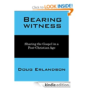 Bearing Witness: Sharing the Gospel in a Post-Christian Age