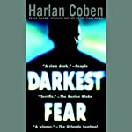 Darkest Fear (       UNABRIDGED) by Harlan Coben Narrated by Jonathan Marosz