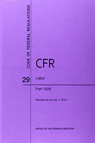 Code of Federal Regulations Title 29, Labor, Parts 1926, 2014