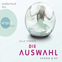 Die Auswahl (Cassia & Ky 1) Hörbuch