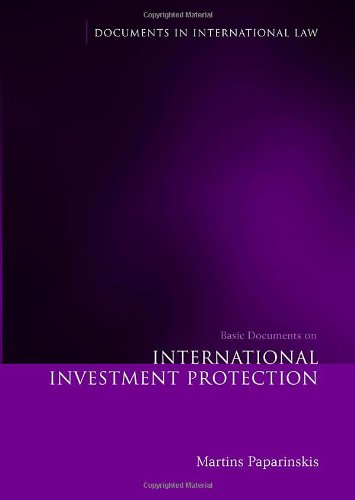 Basic Documents on International Investment Protection (Documents in International Law)