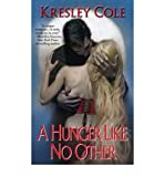 KRESLEY COLE HUNGER LIKE NO OTHER (IMMORTALS AFTER DARK, BOOK 1)