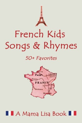 French Favorite Kids Songs and Rhymes: A Mama Lisa Book