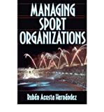img - for [(Managing Sport Organizations )] [Author: Ruben Acosta Hernandez] [Sep-2002] book / textbook / text book