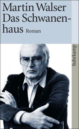 Martin Walser: Das Schwanenhaus (1980)