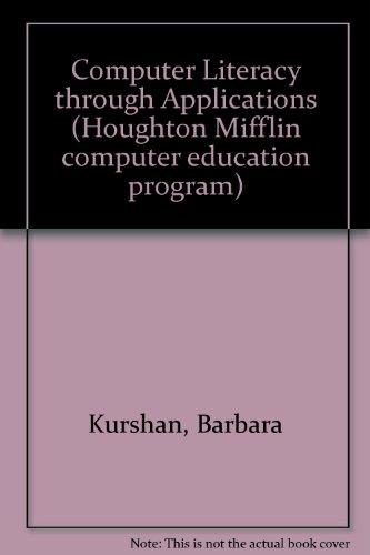 Computer Literacy Through Applications (Houghton Mifflin computer education program)