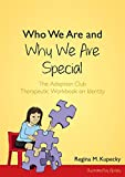 img - for Who We Are and Why We Are Special: The Adoption Club Therapeutic Workbook on Identity book / textbook / text book