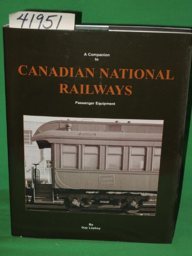 a-companion-to-canadian-national-railways-an-annotated-historical-roster-of-passenger-equipment
