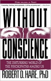 Without Conscience: The Disturbing World of the Psychopaths Among Us by Robert D. Hare (Robert D Hare compare prices)
