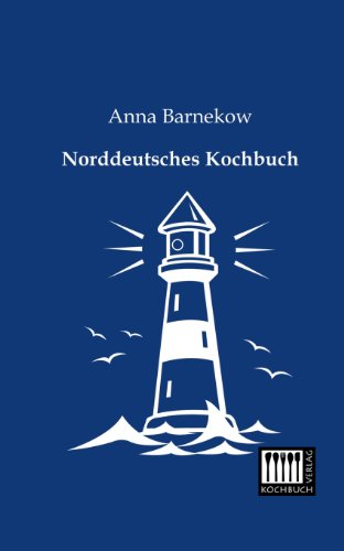 Norddeutsches Kochbuch (German Edition) by Anna Barnekow