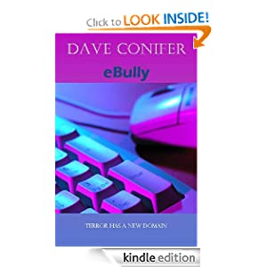 Free Kindle Book: eBully, by Dave Conifer. Publication Date: January 11, 2009