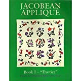 img - for Jacobean Applique: Exotica, Book I (Bk.1) book / textbook / text book