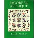 Jacobean Applique: Exotica, Book I