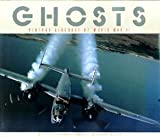 Ghosts: Vintage Aircraft of World War II (0934738297) by Makanna, Philip